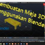 Tutorial Pembuatan Meja 3D Menggunakan Aplikasi Blender